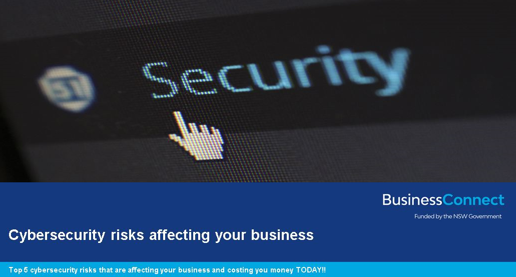 Top 5 Cyber security risks that are affecting your business - Albury