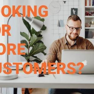 Looking for more customers?